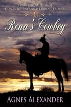 Rena's Cowboy ebook by Agnes Alexander