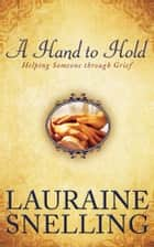A Hand to Hold ebook by Lauraine Snelling