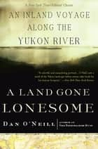 A Land Gone Lonesome ebook by Dan O'Neill