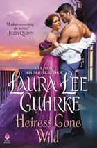 Heiress Gone Wild - Dear Lady Truelove ebook by Laura Lee Guhrke