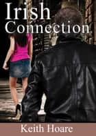 Irish Connection ebook by Keith Hoare