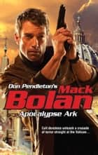 Apocalypse Ark ebook by Don Pendleton