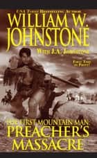 Preacher's Massacre ebook by William W. Johnstone,J.A. Johnstone