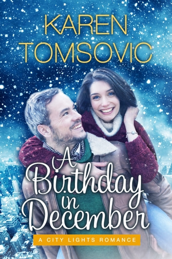 A Birthday in December - A Holiday Novella ebook by Karen Tomsovic