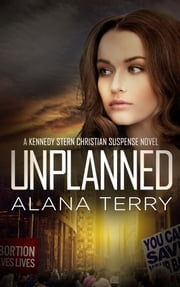 Unplanned - Bestselling Christian Fiction ebook by Alana Terry