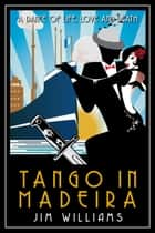 Tango in Madeira ebook by Jim Williams