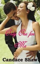 Only One for Me ebook by Candace Shaw