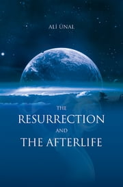 The Resurrection and the Afterlife ebook by Ali Ünal