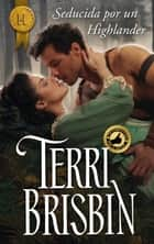 Seducida por un highlander ebook by Terri Brisbin