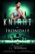 Knight of Irondale ebook by J. L. Woodson, Naleighna Kai, Martha Kennerson