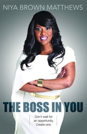 The Boss In You ebook by Niya Brown Matthews