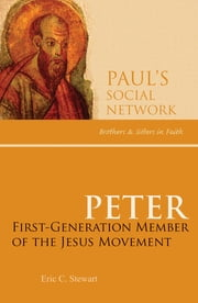 Peter - First-Generation Member of the Jesus Movement ebook by Eric C. Stewart