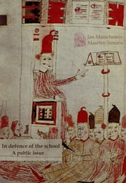 In Defence Of The School - A Public Issue ebook by Jan Masschelein, Maarten Simons