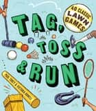 Tag, Toss & Run ebook by Victoria Rowell,Paul Tukey