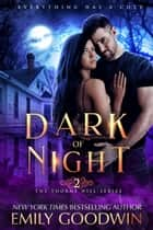 Dark of Night - The Thorne Hill Series, #2 ebook by Emily Goodwin