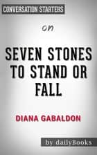Seven Stones to Stand or Fall by Diana Gabaldon | Conversation Starters ebook by Daily Books
