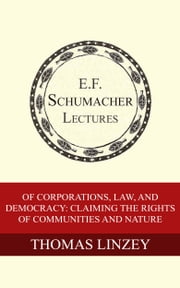 Of Corporations, Law, and Democracy: Claiming the Rights of Communities and Nature ebook by Thomas Linzey,Hildegarde Hannum