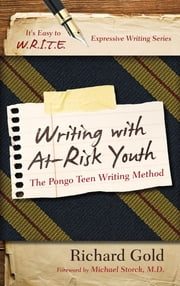 Writing with At-Risk Youth - The Pongo Teen Writing Method ebook by Richard Gold