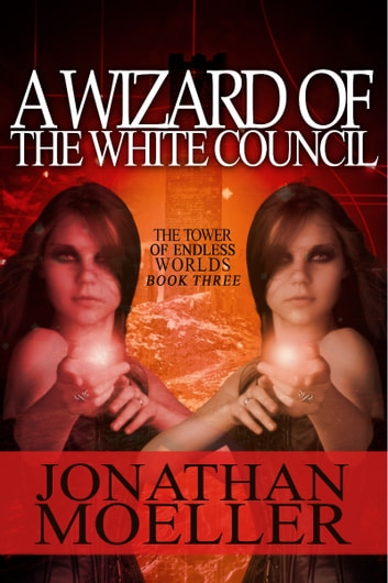 A Wizard of the White Council ebook by Jonathan Moeller