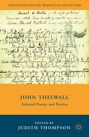 John Thelwall - Selected Poetry and Poetics ebook by Judith Thompson