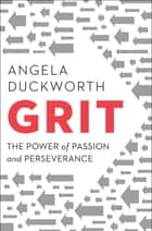 Grit - The Power of Passion and Perseverance E-bok by Angela Duckworth