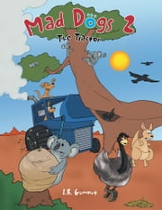 Mad Dogs 2 - The Tractor ebook by I.B. Gumnut