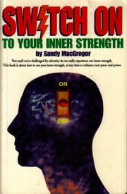 Switch On To Your Inner Strength ebook by Sandy MacGregor