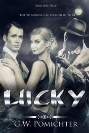 Lucky - The Lucky Marks Mysteries, #1 ebook by G.W. Pomichter