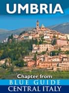 Umbria – Blue Guide Chapter ebook by Alta Macadam
