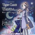 Then Came Wanda...With a Baby Carriage audiobook by Dakota Cassidy