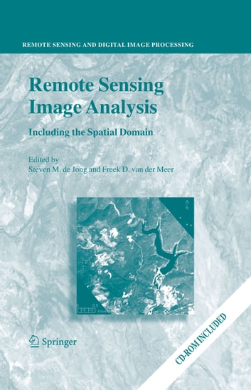 Remote Sensing Image Analysis: Including the Spatial Domain ebook by