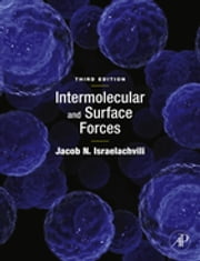 Intermolecular and Surface Forces ebook by Jacob N. Israelachvili