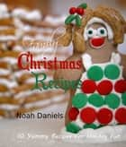 Family Christmas Recipes ebook by Noah Daniels