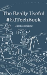 The Really Useful #EdTechBook ebook by David Hopkins