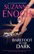 Barefoot in the Dark ebook by Suzanne Enoch