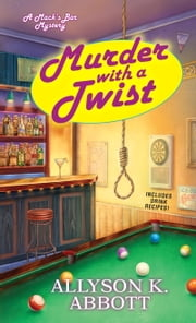 Murder with a Twist ebook by Allyson K. Abbott