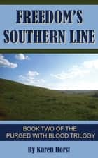 Freedom's Southern Line ebook by Karen Horst