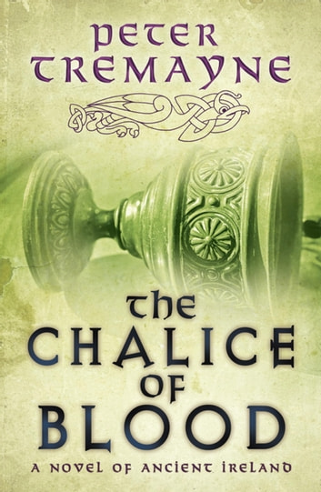 The Chalice of Blood ebook by Peter Tremayne