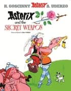 Asterix and the Secret Weapon - Album 29 ebook by Albert Uderzo