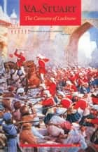 The Cannons of Lucknow ebook by V. A. Stuart