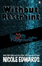 Without Restraint ebook by Nicole Edwards