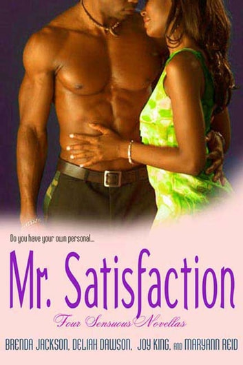 Mr. Satisfaction 電子書 by Delilah Dawson,Brenda Jackson,Joy King,Maryann Reid