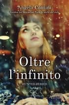 Oltre l'infinito eBook by Angela Contini