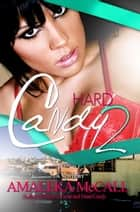 Hard Candy 2: Secrets Uncovered ebook by Amaleka McCall