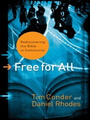 Free for All (ēmersion: Emergent Village resources for communities of faith) - Rediscovering the Bible in Community ebook by Tim Conder,Daniel Rhodes