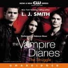 The Vampire Diaries: The Struggle audiobook by L. J. Smith