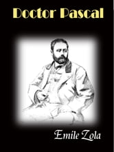 Doctor Pascal ebook by Emile Zola