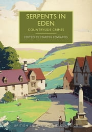 Serpents in Eden - A British Library Crime Classic ebook by Martin Edwards