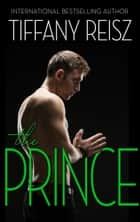 The Prince ebook by Tiffany Reisz