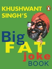The Big Fat Joke Book ebook by Khushwant Singh